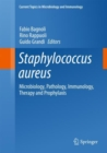 Staphylococcus aureus : Microbiology, Pathology, Immunology, Therapy and Prophylaxis - eBook