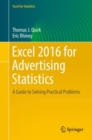 Excel 2016 for Advertising Statistics : A Guide to Solving Practical Problems - eBook