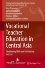 Vocational Teacher Education in Central Asia : Developing Skills and Facilitating Success - eBook