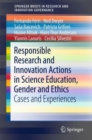 Responsible Research and Innovation Actions in Science Education, Gender and Ethics : Cases and Experiences - eBook