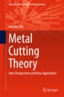 Metal Cutting Theory : New Perspectives and New Approaches - eBook