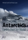 Antarctica: Earth's Own Ice World - Book