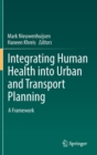 Integrating Human Health into Urban and Transport Planning : A Framework - Book