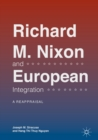 Richard M. Nixon and European Integration : A Reappraisal - eBook