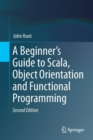 A Beginner's Guide to Scala, Object Orientation and Functional Programming - Book