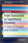 From Transuranic to Superheavy Elements : A Story of Dispute and Creation - eBook