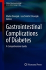 Gastrointestinal Complications of Diabetes : A Comprehensive Guide - Book