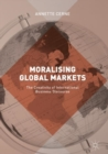 Moralising Global Markets : The Creativity of International Business Discourse - eBook