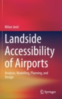 Landside Accessibility of Airports : Analysis, Modelling, Planning, and Design - Book