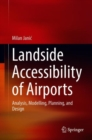 Landside Accessibility of Airports : Analysis, Modelling, Planning, and Design - eBook