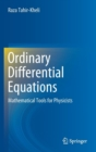 Ordinary Differential Equations : Mathematical Tools for Physicists - Book