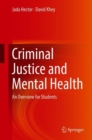 Criminal Justice and Mental Health : An Overview for Students - Book