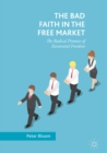 The Bad Faith in the Free Market : The Radical Promise of Existential Freedom - eBook