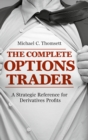 The Complete Options Trader : A Strategic Reference for Derivatives Profits - eBook