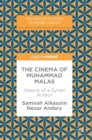 The Cinema of Muhammad Malas : Visions of a Syrian Auteur - Book