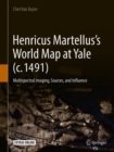 Henricus Martellus's World Map at Yale (c. 1491) : Multispectral Imaging, Sources, and Influence - eBook