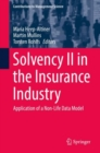 Solvency II in the Insurance Industry : Application of a Non-Life Data Model - Book
