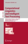 Computational Linguistics and Intelligent Text Processing : 18th International Conference, CICLing 2017, Budapest, Hungary, April 17-23, 2017, Revised Selected Papers, Part I - Book