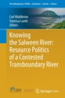 Knowing the Salween River: Resource Politics of a Contested Transboundary River - Book