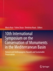 10th International Symposium on the Conservation of Monuments in the Mediterranean Basin : Natural and Anthropogenic Hazards and Sustainable Preservation - eBook