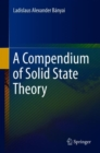 A Compendium of Solid State Theory - Book