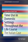 Time Use in Domestic Settings Throughout the Life Course : The Italian Case - eBook