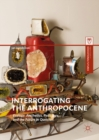 Interrogating the Anthropocene : Ecology, Aesthetics, Pedagogy, and the Future in Question - eBook
