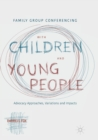Family Group Conferencing with Children and Young People : Advocacy Approaches, Variations and Impacts - Book