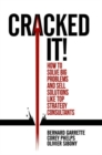 Cracked it! : How to solve big problems and sell solutions like top strategy consultants - Book