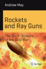 Rockets and Ray Guns: The Sci-Fi Science of the Cold War - Book