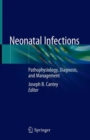 Neonatal Infections : Pathophysiology, Diagnosis, and Management - Book