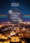 Stargazing Under Suburban Skies : A Star-Hopper's Guide - Book