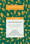 Wild Pedagogies : Touchstones for Re-Negotiating Education and the Environment in the Anthropocene - eBook