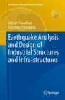Earthquake Analysis and Design of Industrial Structures and Infra-structures - eBook