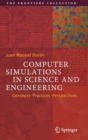 Computer Simulations in Science and Engineering : Concepts - Practices - Perspectives - Book