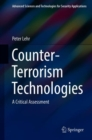 Counter-Terrorism Technologies : A Critical Assessment - Book