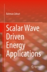 Scalar Wave Driven Energy Applications - eBook