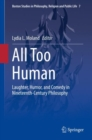 All Too Human : Laughter, Humor, and Comedy in Nineteenth-Century Philosophy - eBook