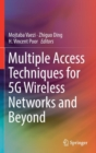 Multiple Access Techniques for 5G Wireless Networks and Beyond - Book