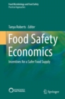 Food Safety Economics : Incentives for a Safer Food Supply - eBook