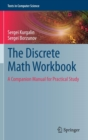 The Discrete Math Workbook : A Companion Manual for Practical Study - Book