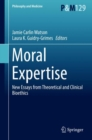 Moral Expertise : New Essays from Theoretical and Clinical Bioethics - eBook