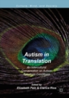 Autism in Translation : An Intercultural Conversation on Autism Spectrum Conditions - Book