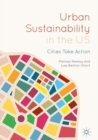 Urban Sustainability in the US : Cities Take Action - eBook