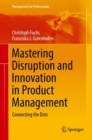 Mastering Disruption and Innovation in Product Management : Connecting the Dots - Book