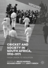 Cricket and Society in South Africa, 1910-1971 : From Union to Isolation - eBook