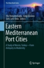 Eastern Mediterranean Port Cities : A Study of Mersin, Turkey-From Antiquity to Modernity - eBook