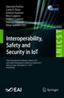 Interoperability, Safety and Security in IoT : Third International Conference, InterIoT 2017, and Fourth International Conference, SaSeIot 2017, Valencia, Spain, November 6-7, 2017, Proceedings - eBook