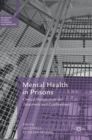 Mental Health in Prisons : Critical Perspectives on Treatment and Confinement - Book