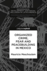 Organized Crime, Fear and Peacebuilding in Mexico - Book